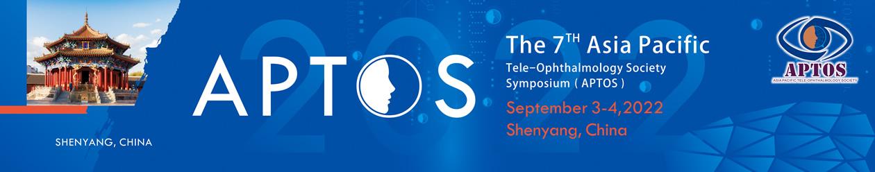 APTOS 2022 – The 7th Asia Pacific Tele-Ophthalmology Society Symposium